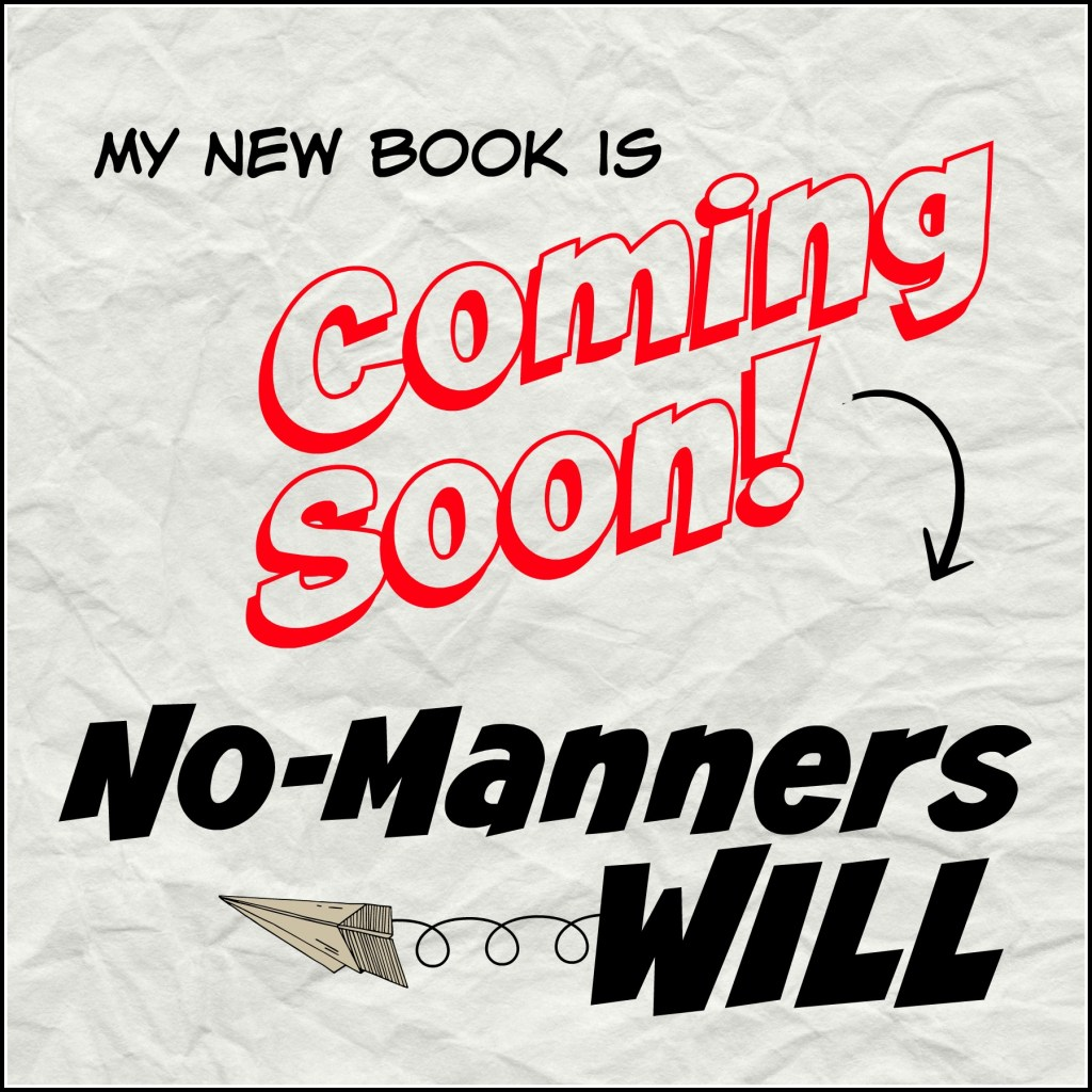 No Manners Will Coming Soon