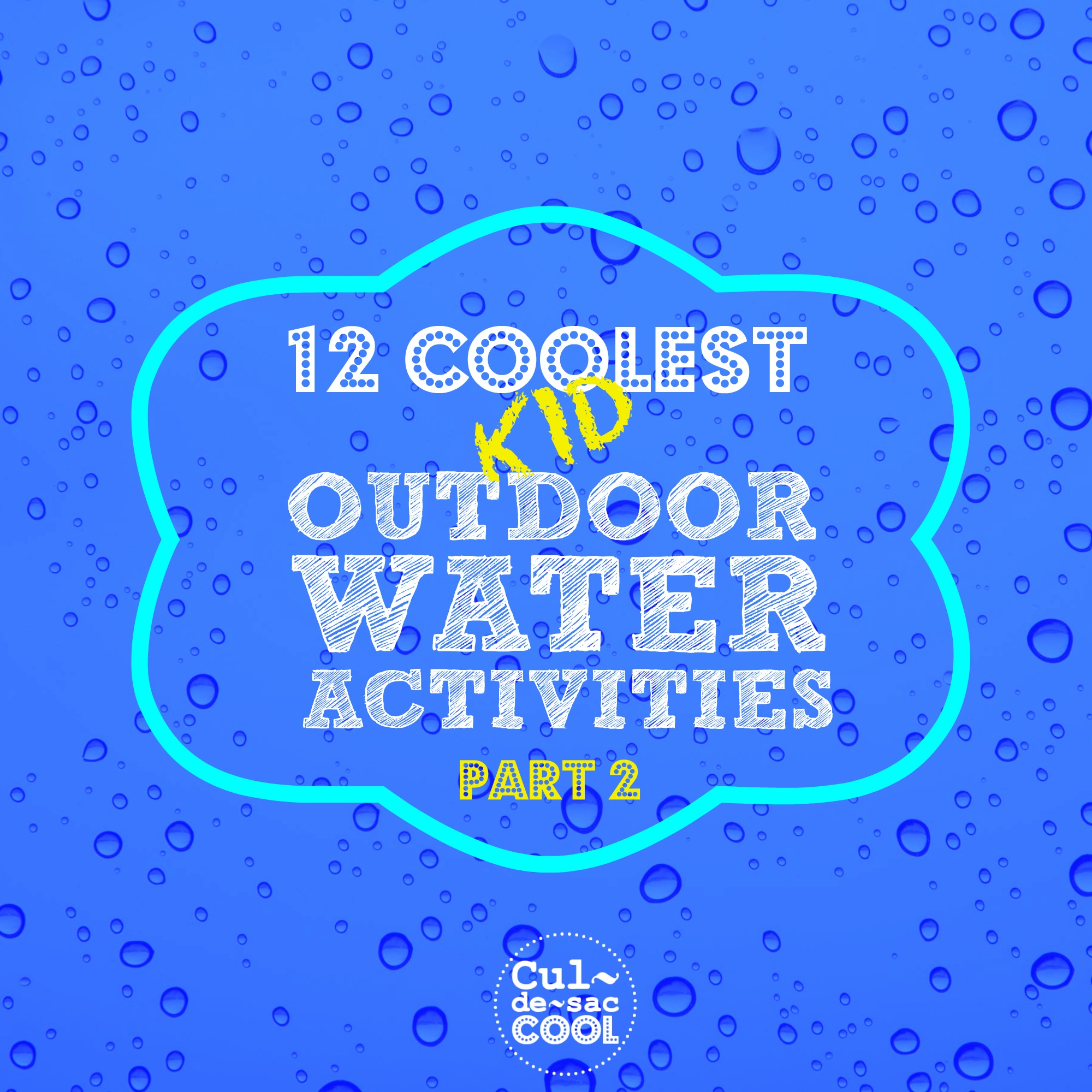 12 Coolest Kid Outdoor Water Activities Part 2 Cover