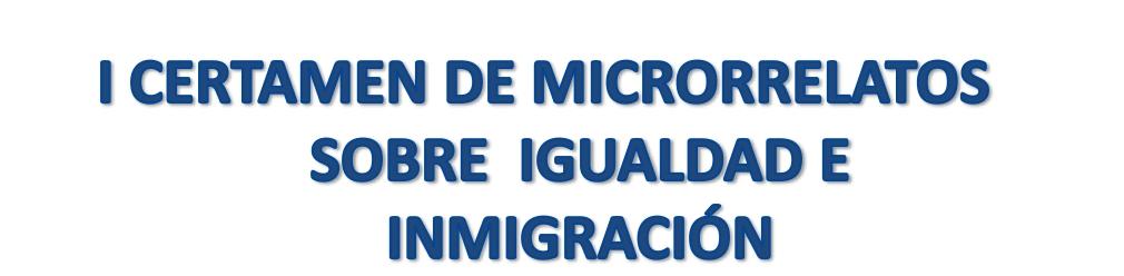 I Certamen de Microrelatos sobre igualdad e inmigración