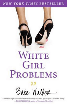 Book cover for Babe's debut novel, White Girl Problems