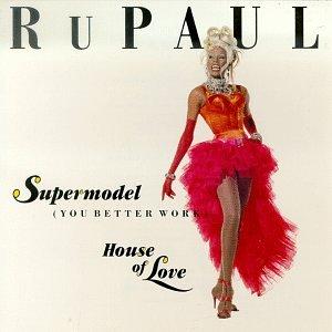 "Cover for RuPaul's ""Supermodel (You Better Work)"""