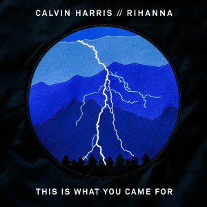 """We Found Love"" and ""This Is What You Came For"": Lightning Strikes Twice With Rihanna & Calvin Harris"