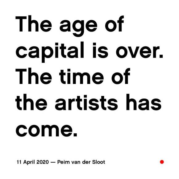 The Age of capital is over. The time of the artists had come.