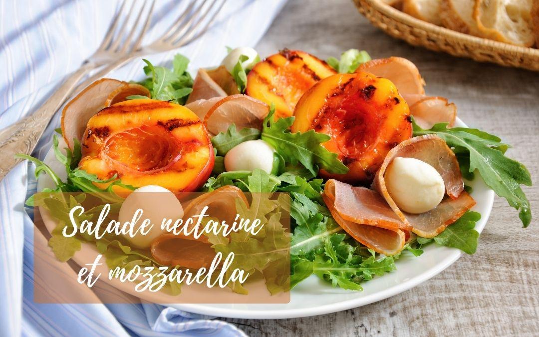 Recette salade nectarine et mozzarella