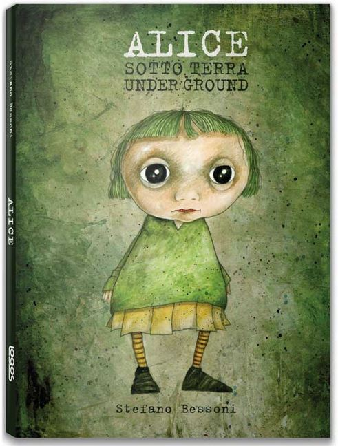 """Copertina di """"Alice Sotto terra"""", Logos Edizioni 2015, ©Stefano Bessoni"""