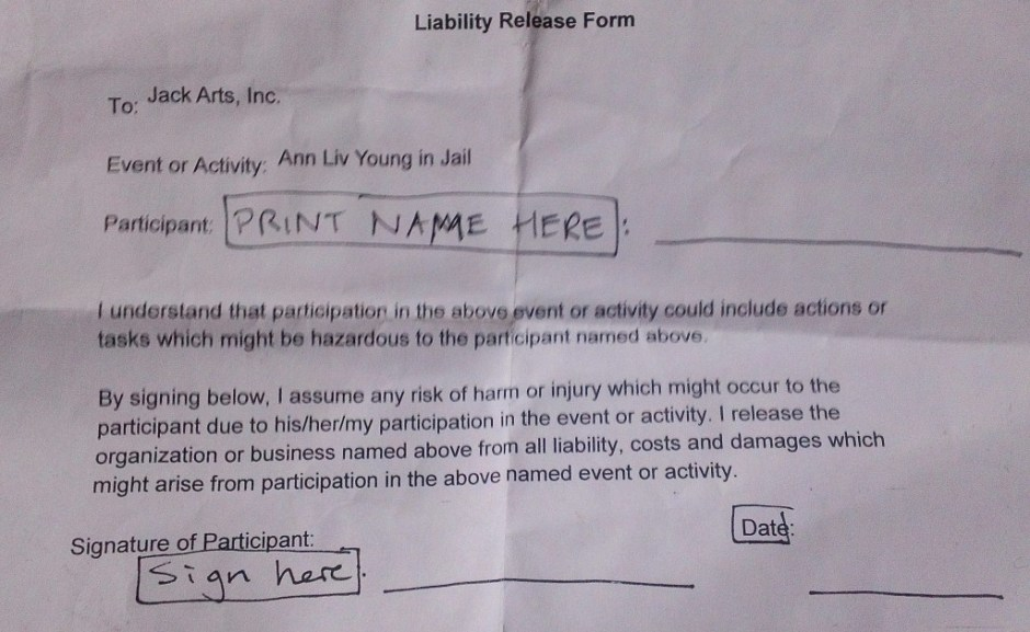 "Liability release form audience members had to sign before attending ""Ann Liv Young in Jail"""
