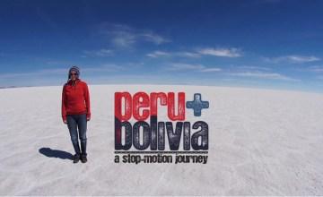 บันทึกการเดินทางแบบ stop-motion สู่ เปรู และ โบลิเวีย