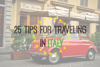 25 Tips For Traveling In Italy