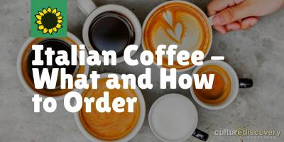 Italian Coffee – What and How to Order