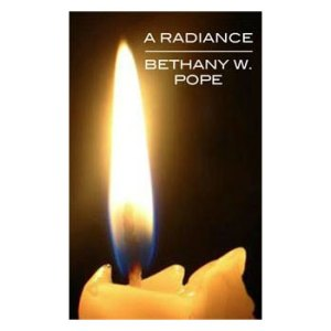 A Radiance by Bethany W Pope