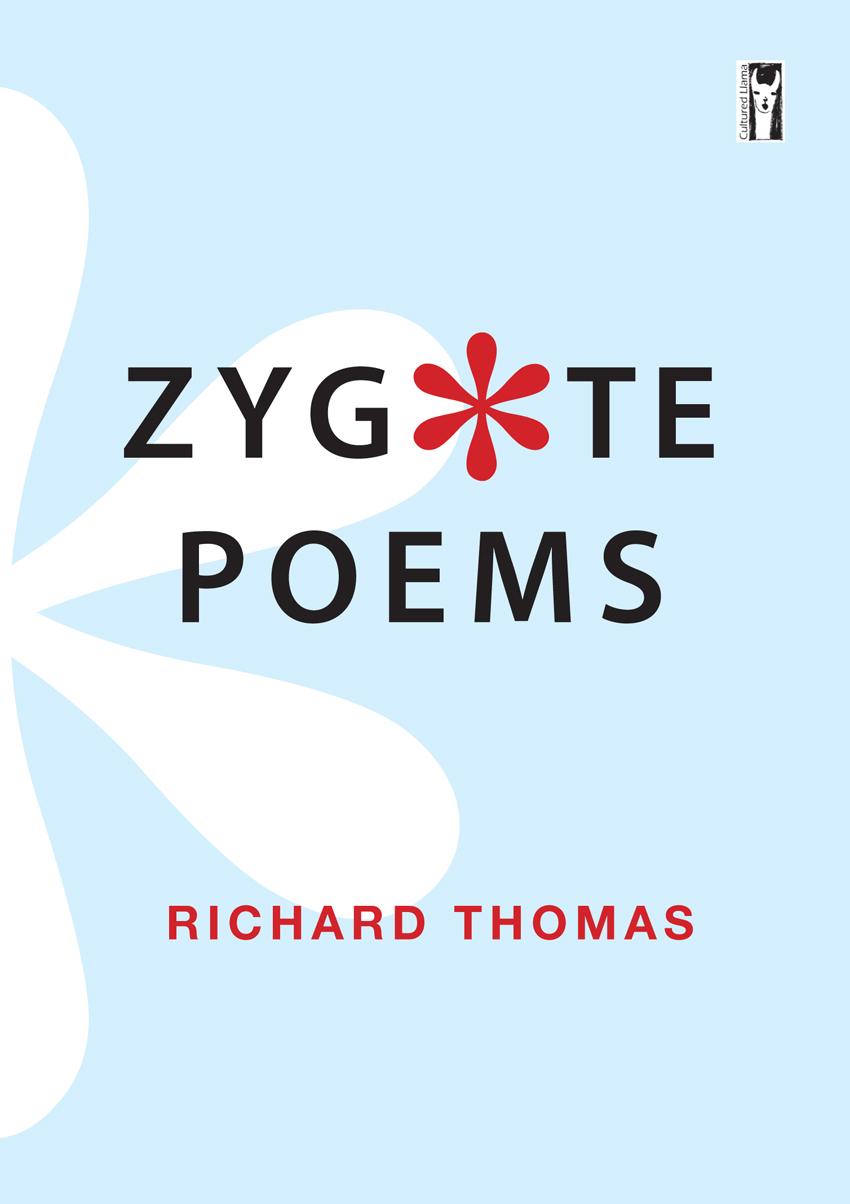 Zygote Poems by Richard Thomas