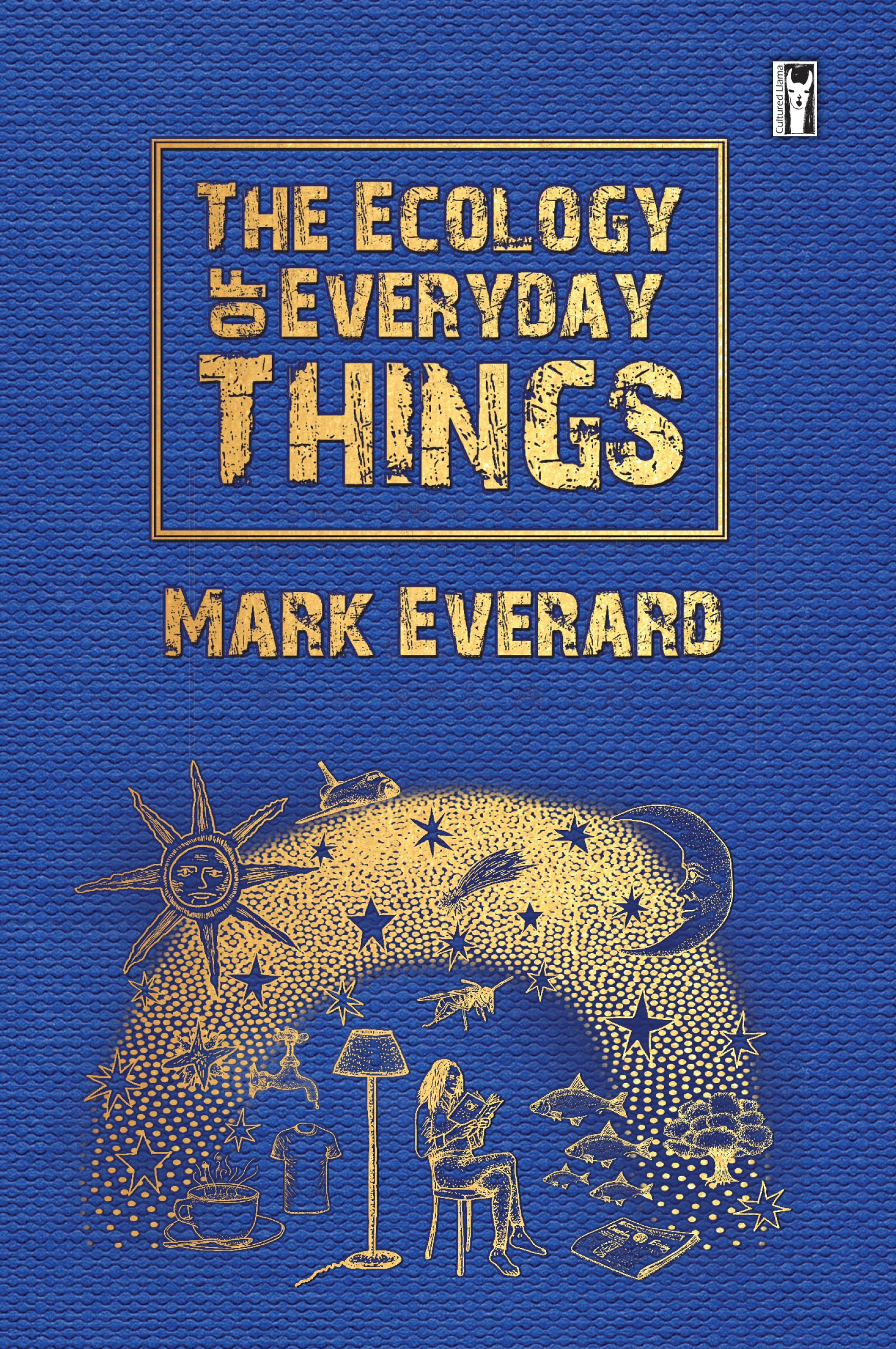 The Ecology of Everyday Things by Mark Everard