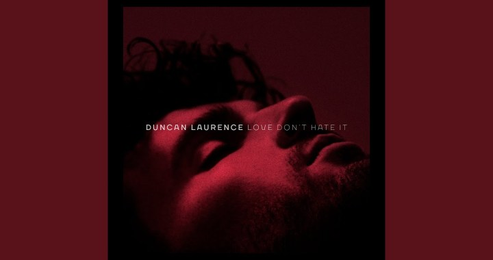 Music: Eurovision Winner Duncan Laurence Releases 'Love Don't Hate It'