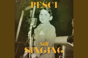 Music: Joe Pesci Announces New Jazz Album, Releases Adam Levine Duet