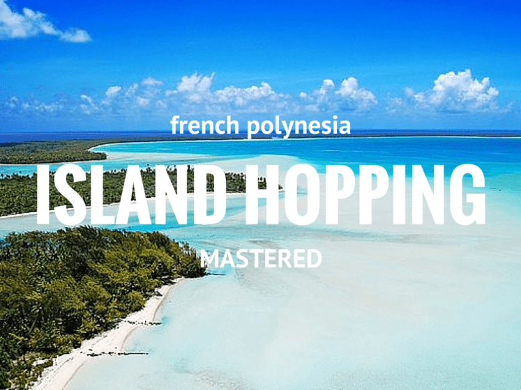 French Polynesia island hopping