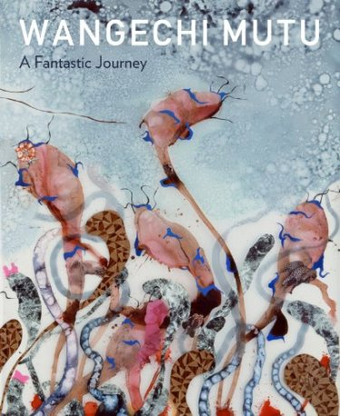 wangechi mutu - fantastic journey