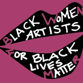 Retrospective: The Latest News in Black Art - Black Women Artists for Black Lives Matter