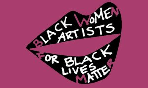 black women artists for black lives matter graphic - new museum