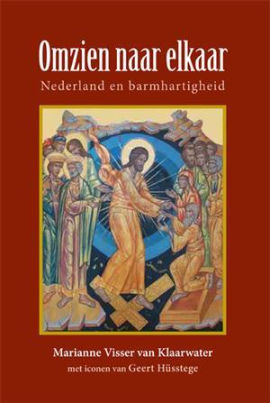 Omzien naar elkaar, barmhartigheid in Nederland