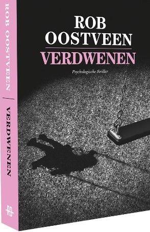 Verdwenen, een pychologische thriller van Rob Oostveen, met als thema kindermishandeling
