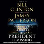 n unprecedented collaboration between President Bill Clinton and the world's best-selling novelist, James Patterson, The President Is Missing is a breathtaking story from the pinnacle of power. Full of what it truly feels like to be the person in the Oval Office - the mind-boggling pressure, the heartbreaking decisions, the exhilarating opportunities, the soul-wrenching power - this is the thriller of the decade, confronting the darkest threats that face the world today, with the highest stakes conceivable.