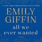 (Large Print) All We Ever Wanted by Emily Griffin