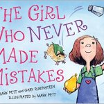 The Girl Who Never Made Mistakes by Mark Pett and Gary Rubinstein