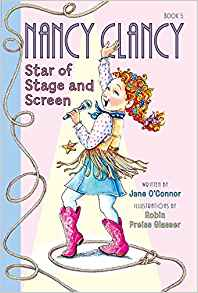 Nancy Clancy: Star of Stage and Screen (Book #5) by Jane O'Conner