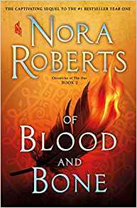 Coming 12/4/2018: Of Blood and Bone (Chronicles of the One Book 2)by Nora Roberts