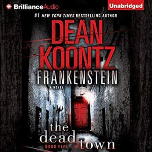 The Dead Town (Frankenstein Book 5) by Dean Koontz