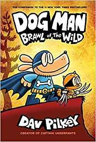 Coming 12/24/2018: Dog Man: Brawl of the Wild by Dav Pilkey