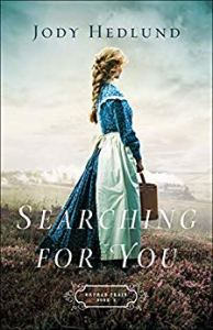 Searching For You (Orphan Train Book 3) by Jody Hedlund