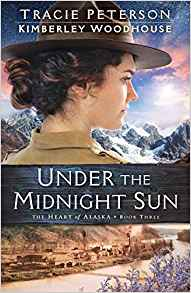 Coming 1/1/2018: Under the Midnight Sun (Heart of Alaska) by Tracie Peterson