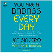Coming 12/4/2018: You Are a Badass Every Day by Jen Sincero