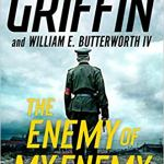 Enemy of My Enemy (A Clandestine Operations Novel) by W.E.B. Griffin