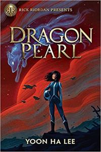 Dragon Pearl (Rick Riordan Presents) by Yoon Ha Lee