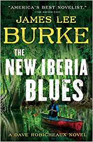 Coming 1/8/2019: The New Iberia Blues (A Dave Robicheaux Novel) by James Lee Burke