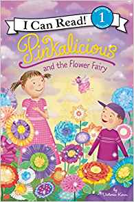 Pinkalicious and the Flower Fairy by Victoria Kann