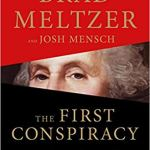 Coming 1/8/2019: The First Conspiracy: The Secret Plot to Kill George Washington by Brad Meltzer and Josh Mensch