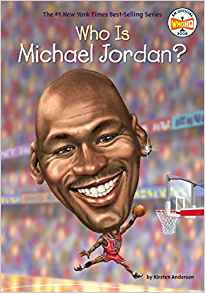 Coming 2/5/2019: Who is Michael Jordan (Who was?) by Kirsten Anderson