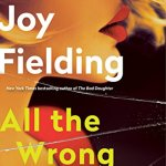 All The Wrong Places: A Novel by Joy Fielding