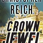 Coming 3/26/2019: Crown Jewel (Simon Riske Book 2) by Christopher Reich