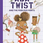 Ada Twist Scientist and the Perilous Pants by Andrea Beaty