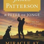 Coming 4/8/2019: Miracle at St. Andrews; A Novel by James Patterson