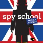 Spy School British Invasion by Stuart Gibbs
