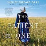 The Patient One: The Walnut Creek Series #1 by Shelley Shepard Gray