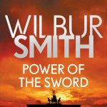 Power of Sword (The Courtney Series: The Burning Shore Sequence) by Wilbur Smith