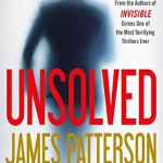 Unsolved (Invisible) by James Patterson