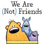 We Are (Not) Friends (You are Not Small) by Anna Kang