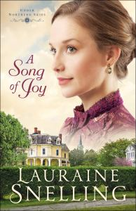 A Song of Joy (Under Northern Skies) by Lauraine Snelling